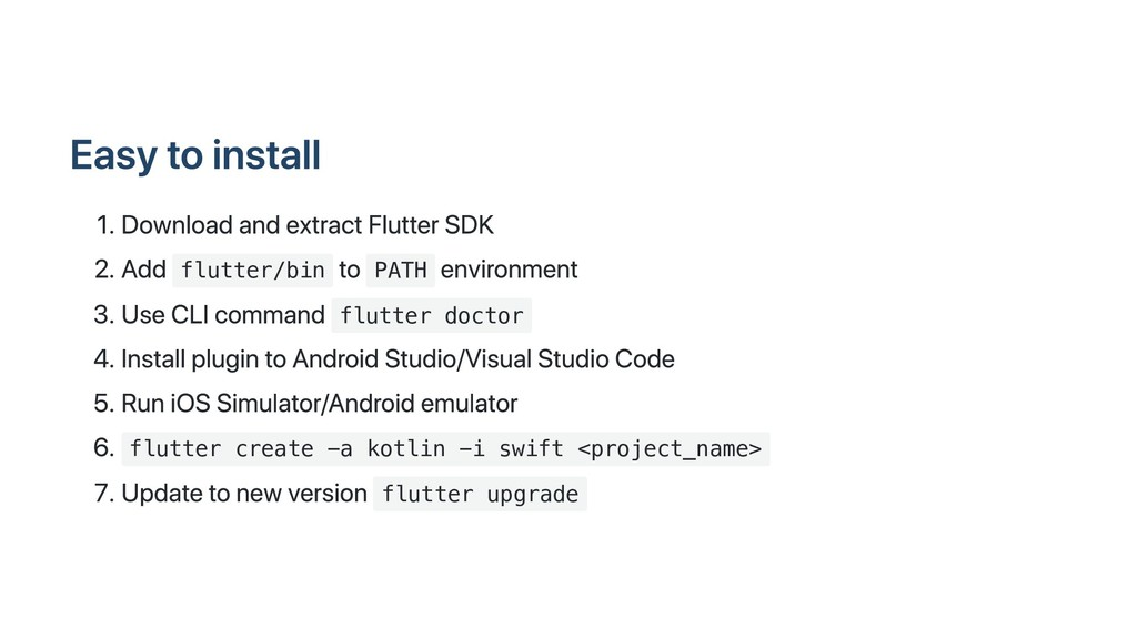 Easy to install 1. Download and extract Flutter...