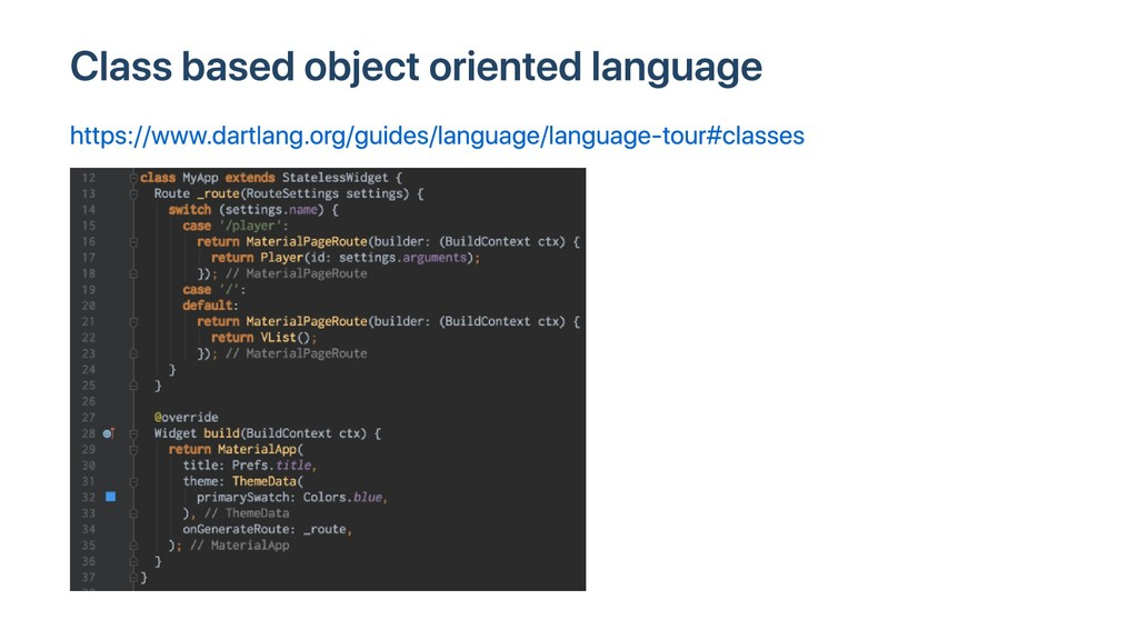 Class based object oriented language https://ww...