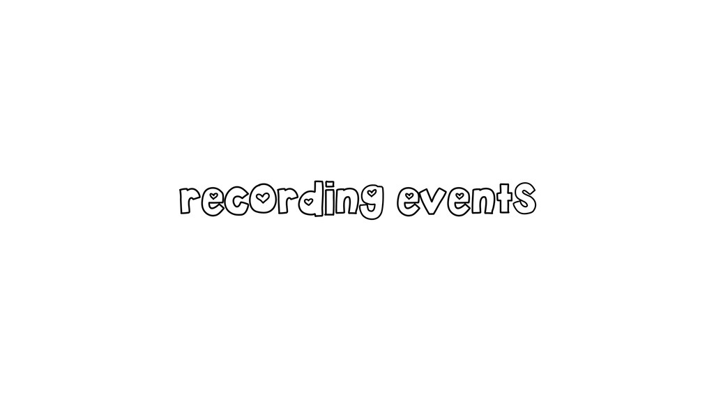 recording events