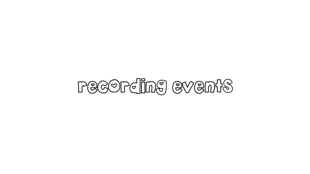 recording events