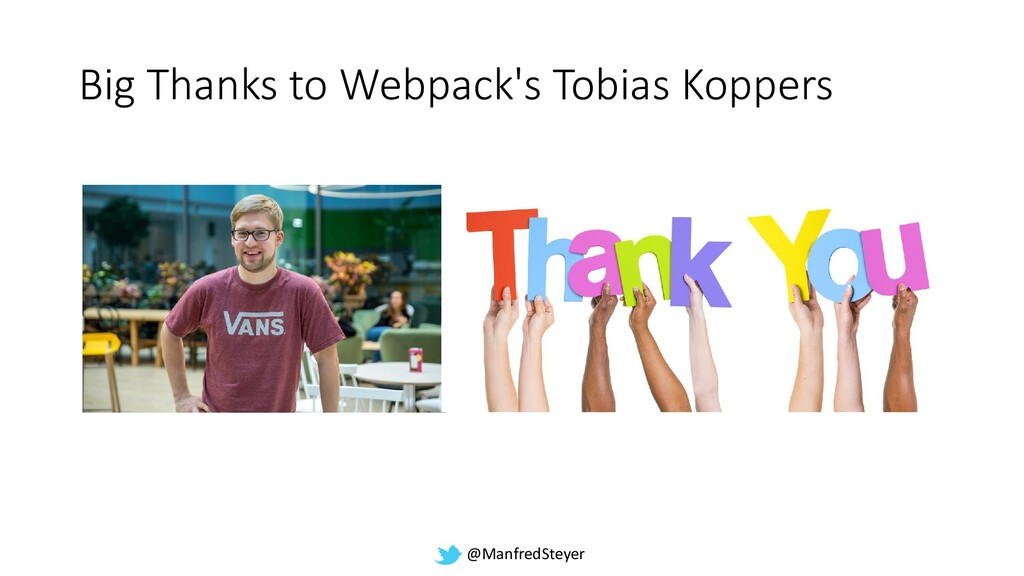 @ManfredSteyer Big Thanks to Webpack's Tobias K...