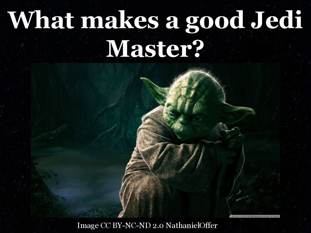 What makes a good Jedi Master? Image CC BY-NC-N...