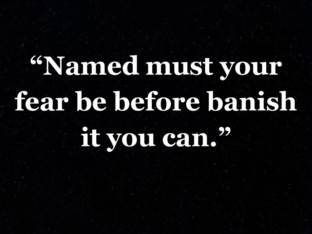 """""""Named must your fear be before banish it you c..."""