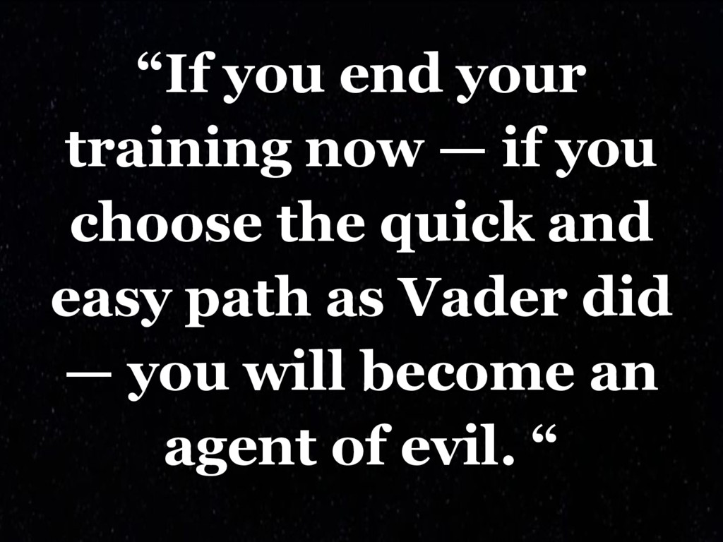 """""""If you end your training now — if you choose t..."""