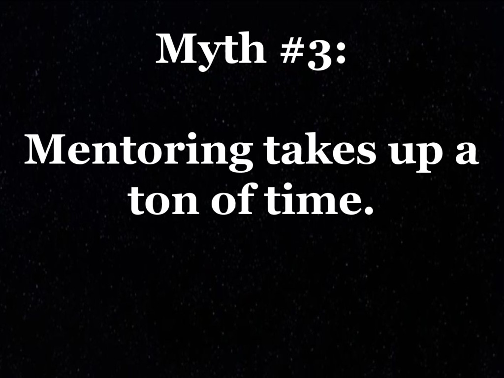 Myth #3: Mentoring takes up a ton of time.