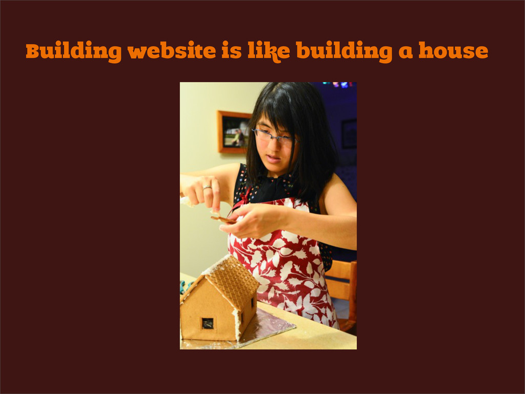 Building website is like building a house