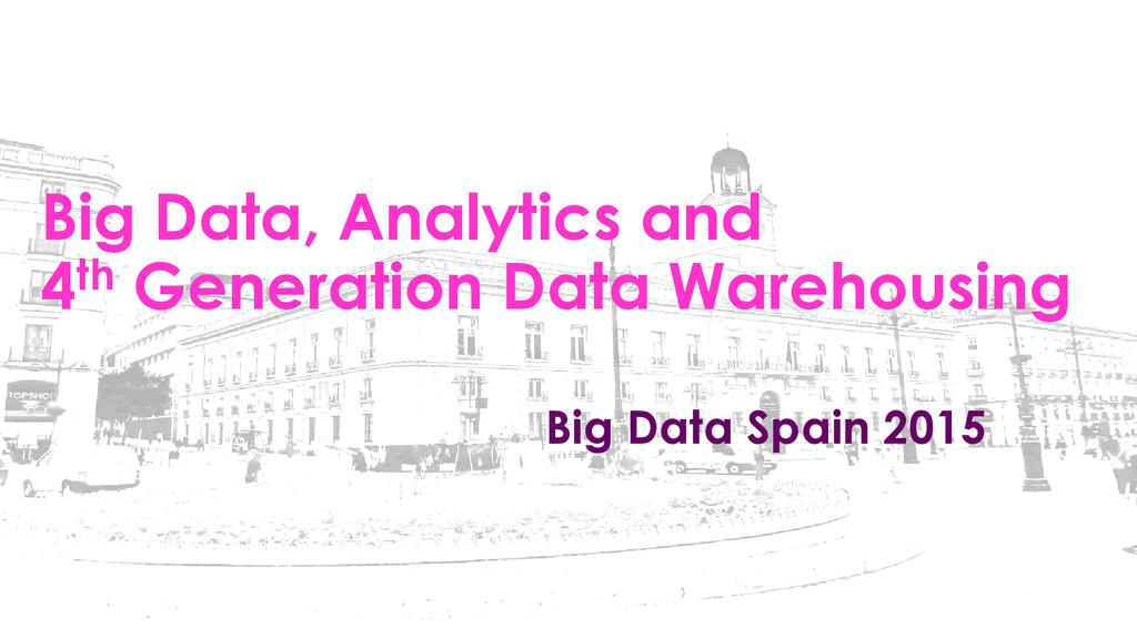 Big Data, Analytics and 4th Generation Data War...