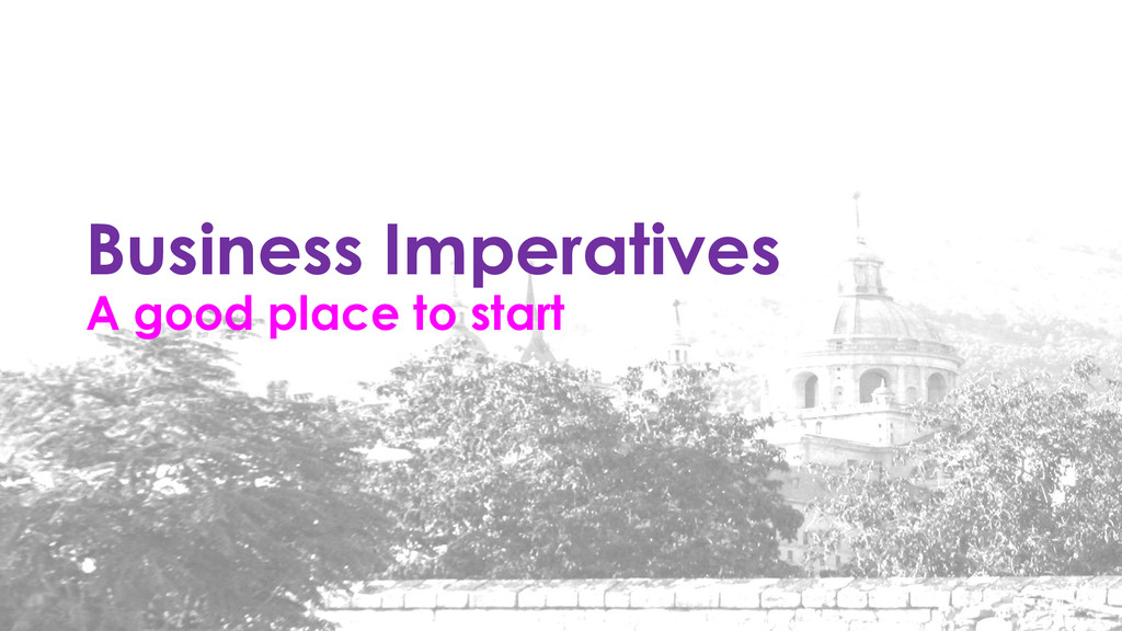 Business Imperatives A good place to start