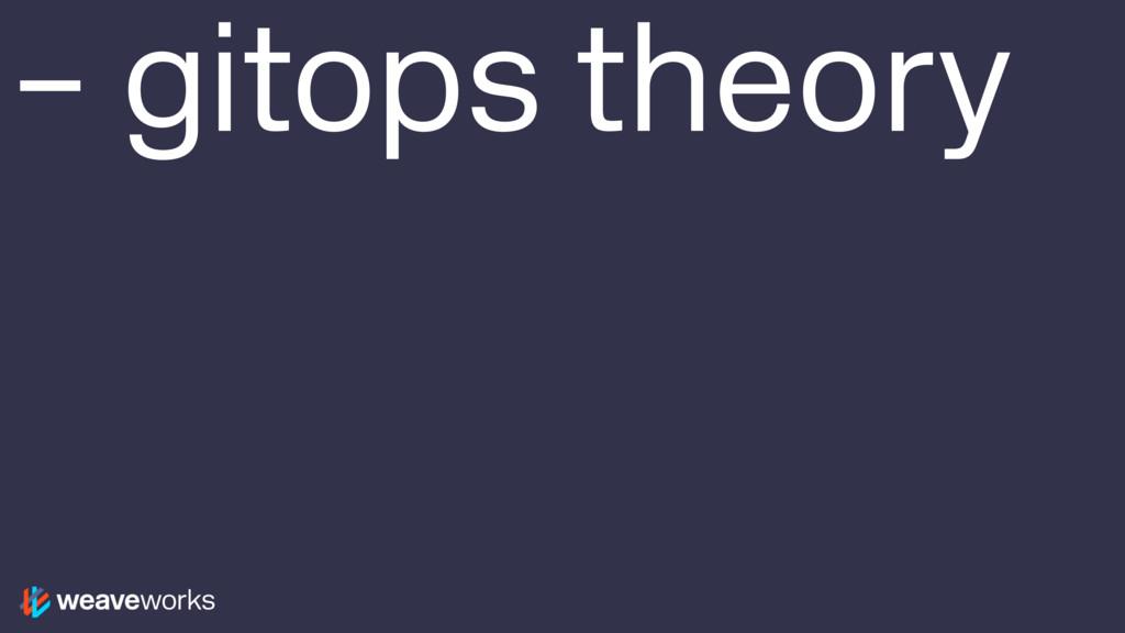 – gitops theory