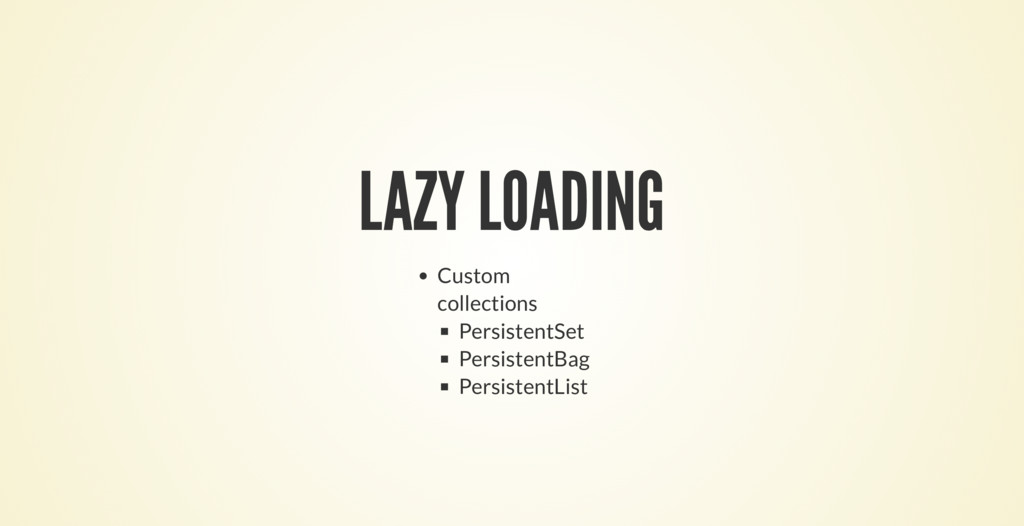 LAZY LOADING Custom collections PersistentSet P...