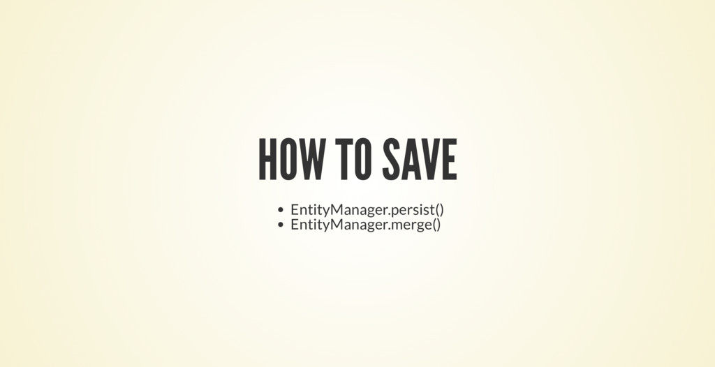 HOW TO SAVE EntityManager.persist() EntityManag...
