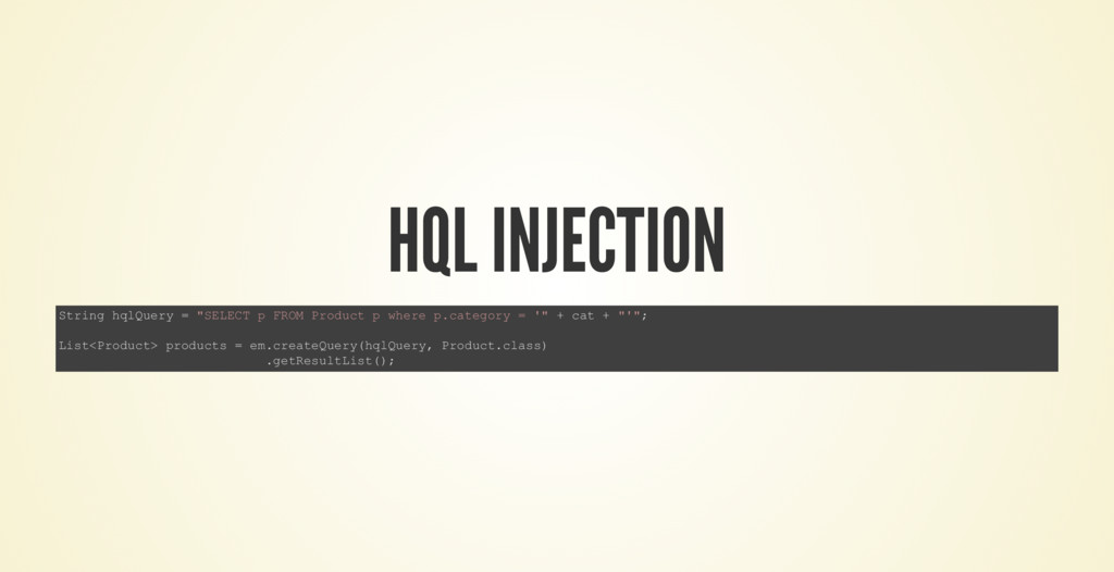"HQL INJECTION String hqlQuery = ""SELECT p FROM ..."