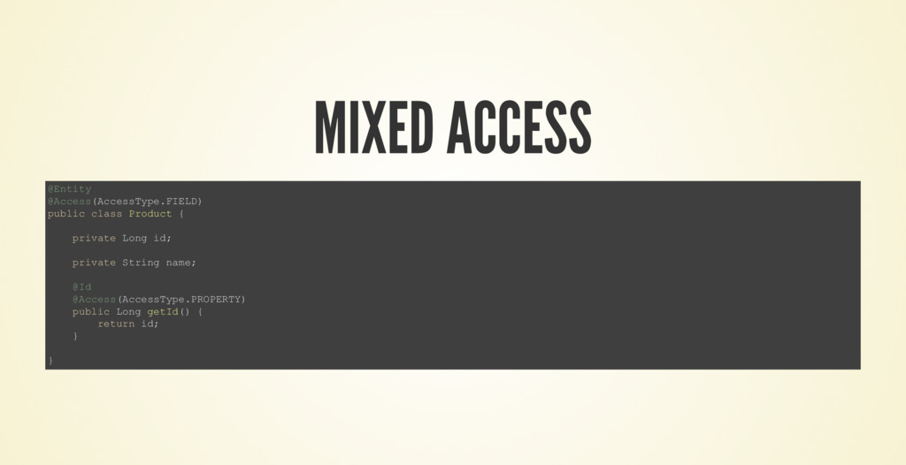 MIXED ACCESS @Entity @Access(AccessType.FIELD) ...