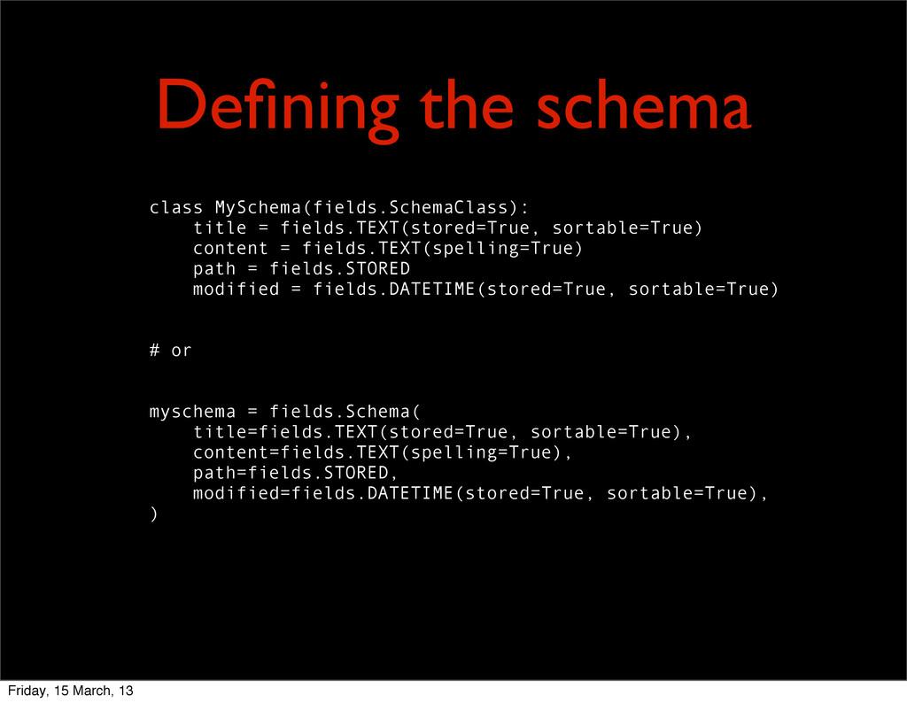 Defining the schema class MySchema(fields.Schema...
