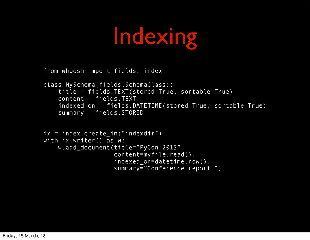 Indexing from whoosh import fields, index class...
