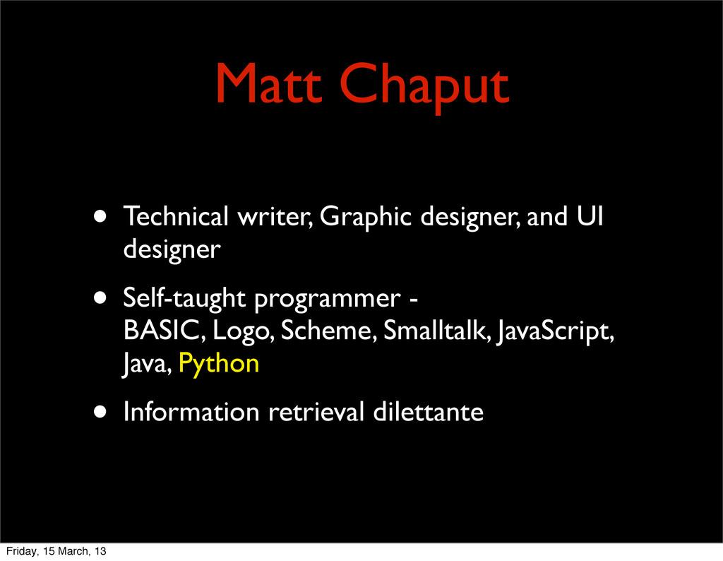 Matt Chaput • Technical writer, Graphic designe...