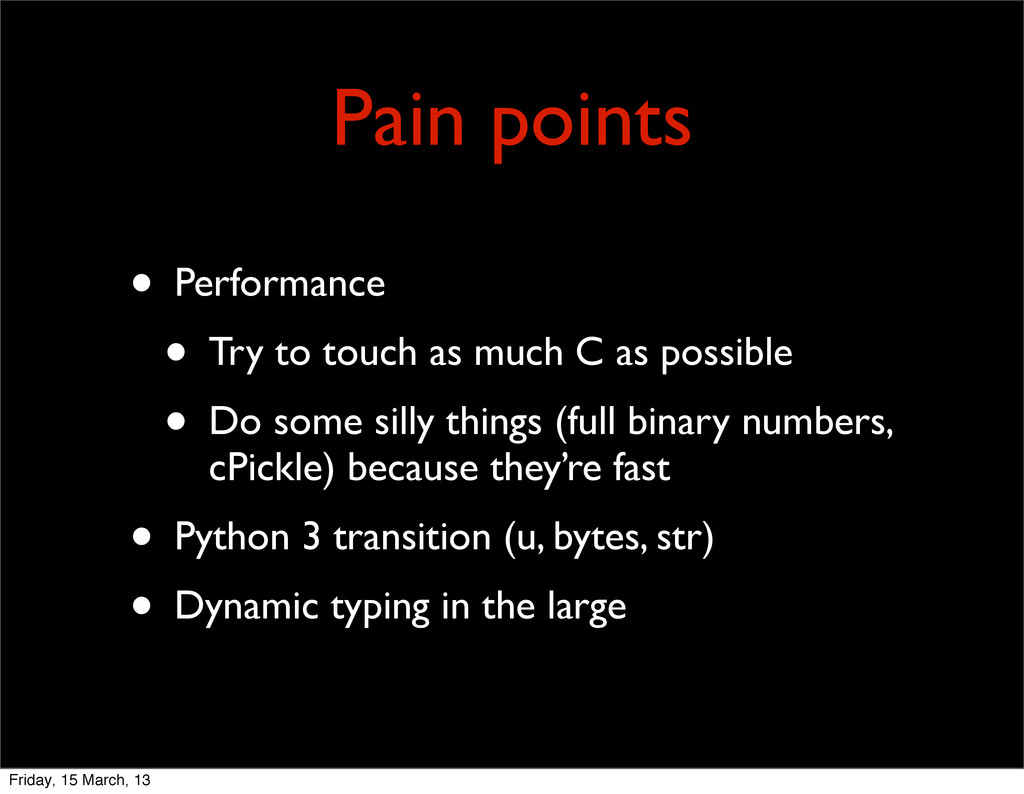 Pain points • Performance • Try to touch as muc...