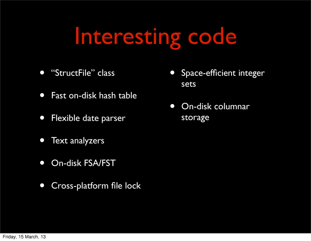 """Interesting code • """"StructFile"""" class • Fast on..."""