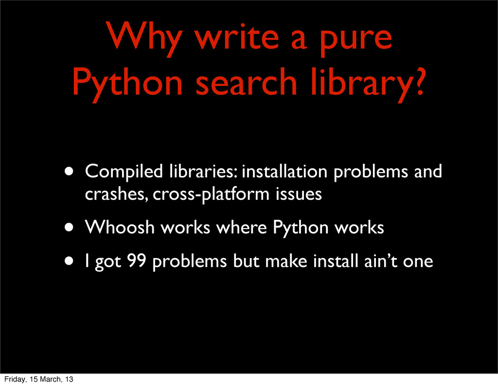 Why write a pure Python search library? • Compi...