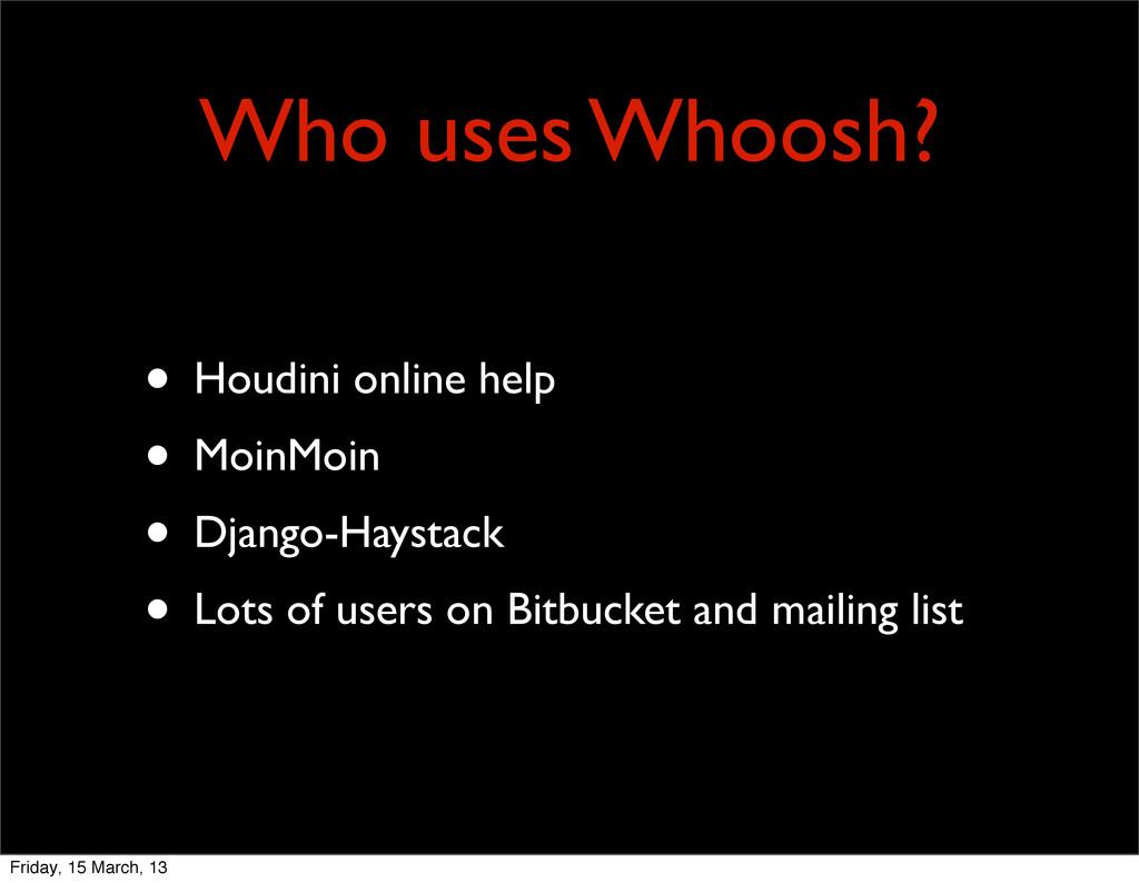 Who uses Whoosh? • Houdini online help • MoinMo...