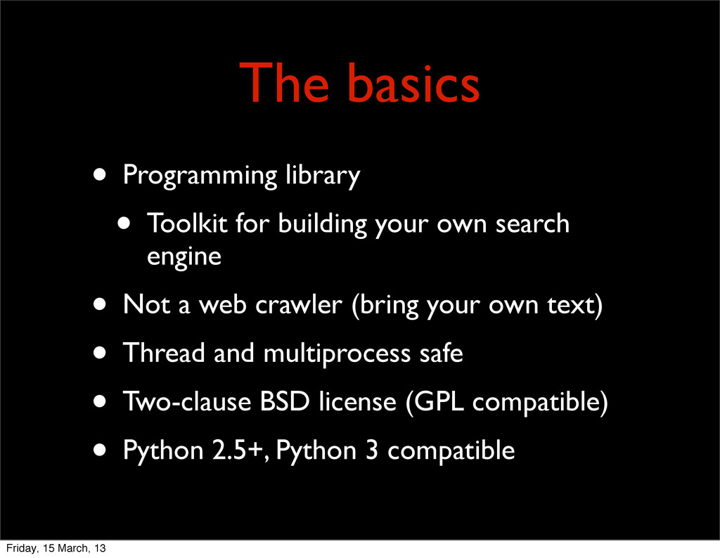 The basics • Programming library • Toolkit for ...