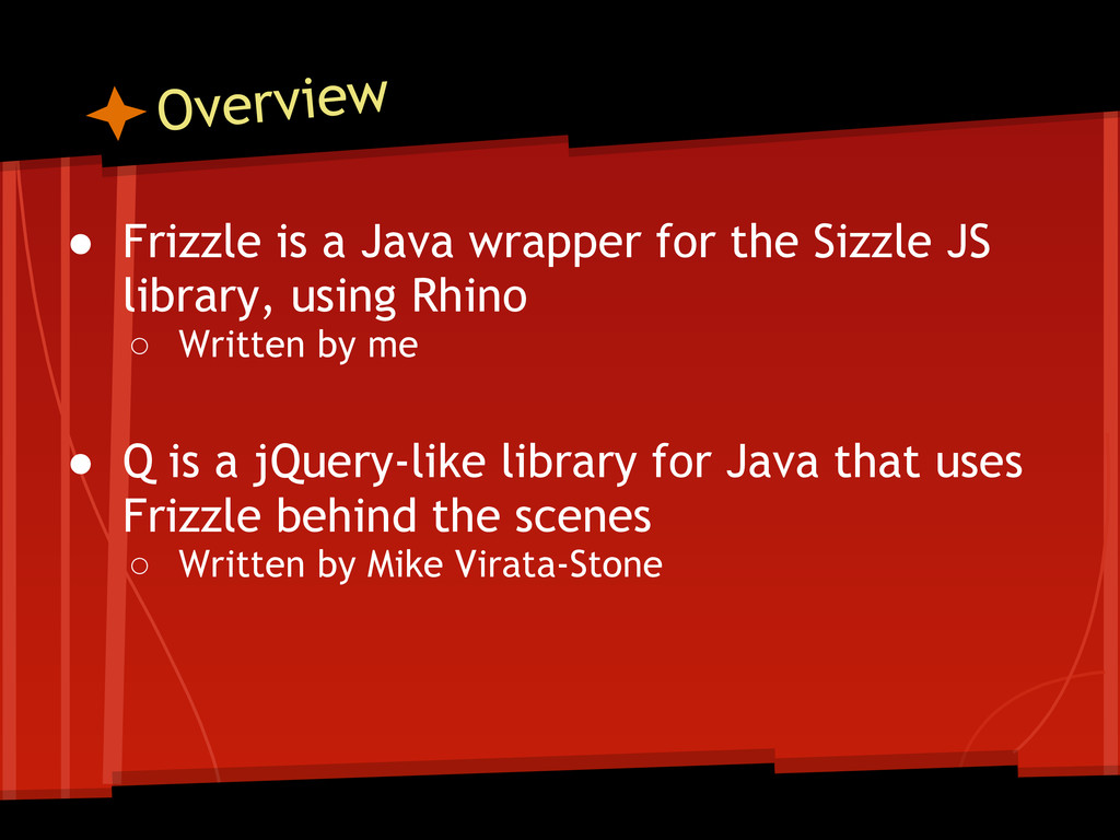 Overview ● Frizzle is a Java wrapper for the Si...
