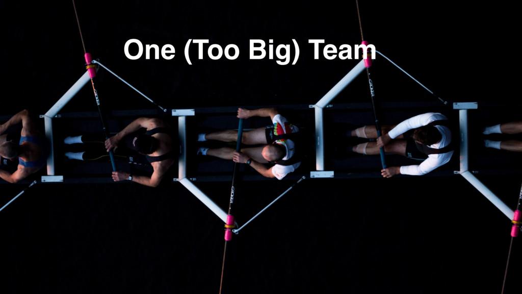 @szymanskilukasz One (Too Big) Team