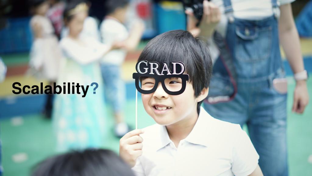 @szymanskilukasz Scalability?