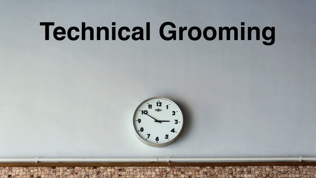 @szymanskilukasz Technical Grooming