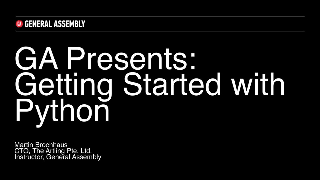 GA Presents: Getting Started with Python Martin...