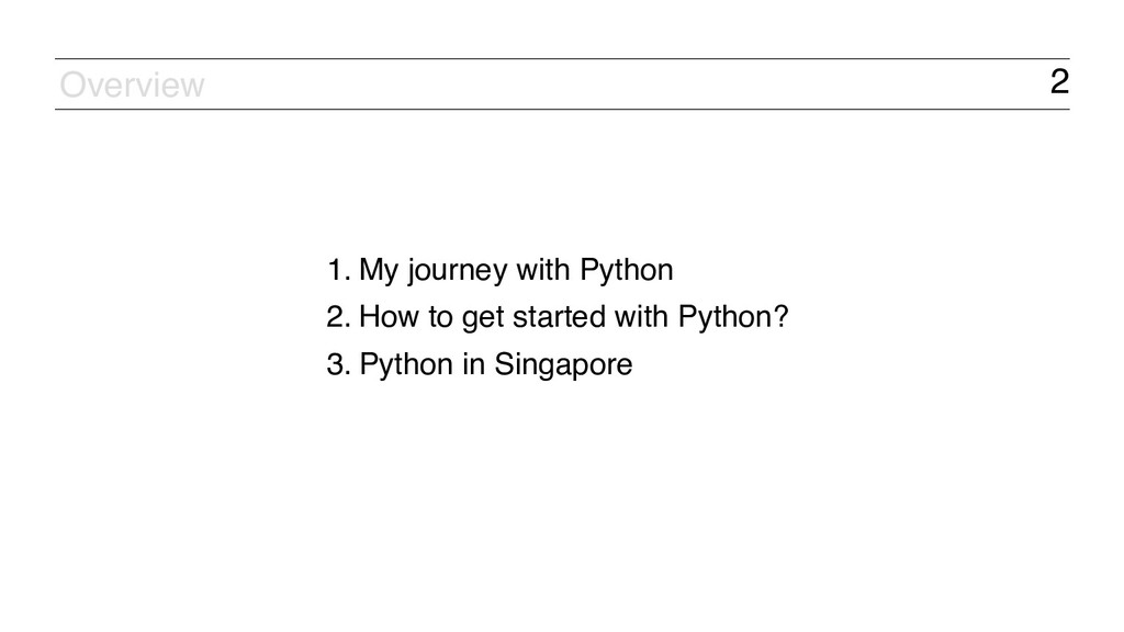 2 1. My journey with Python 2. How to get start...