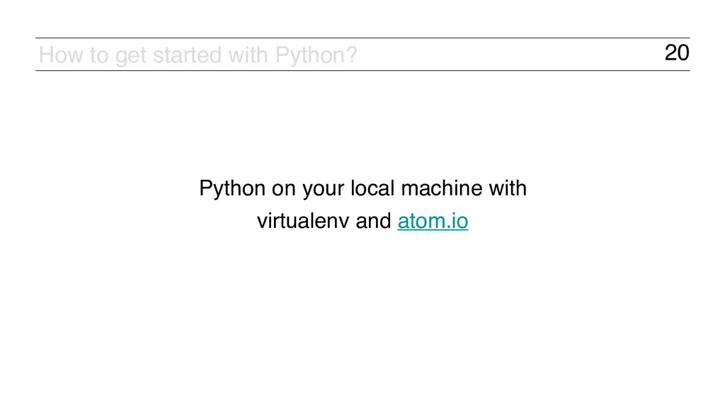 20 How to get started with Python? Python on yo...