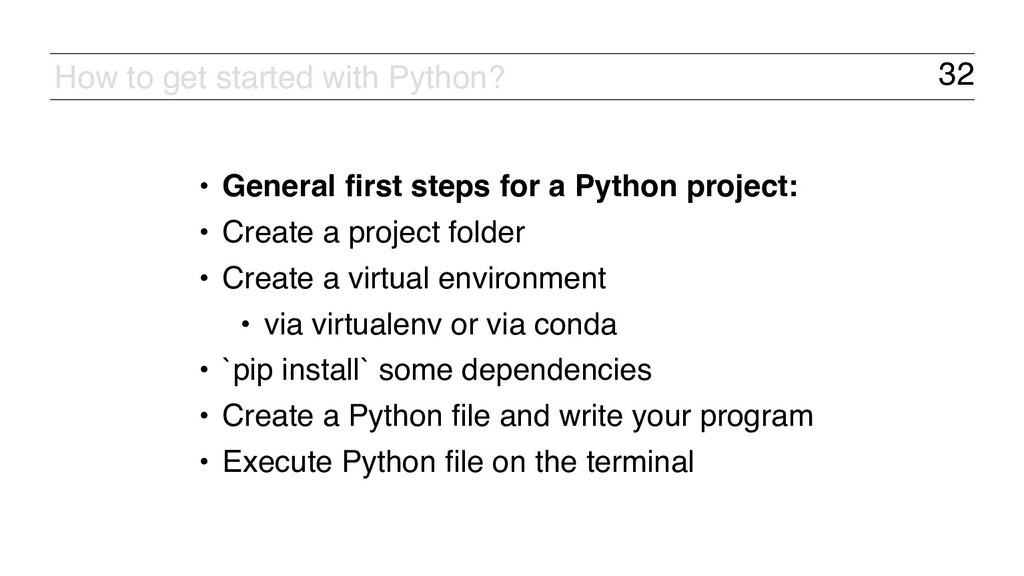 32 How to get started with Python? • General fi...