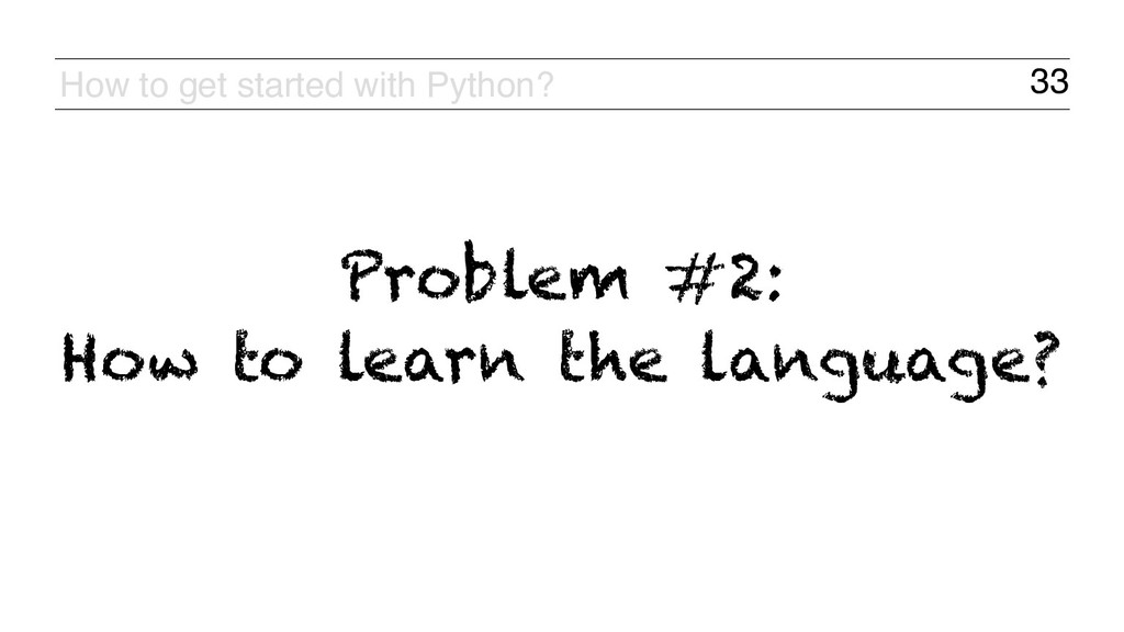 33 How to get started with Python? Problem #2:...