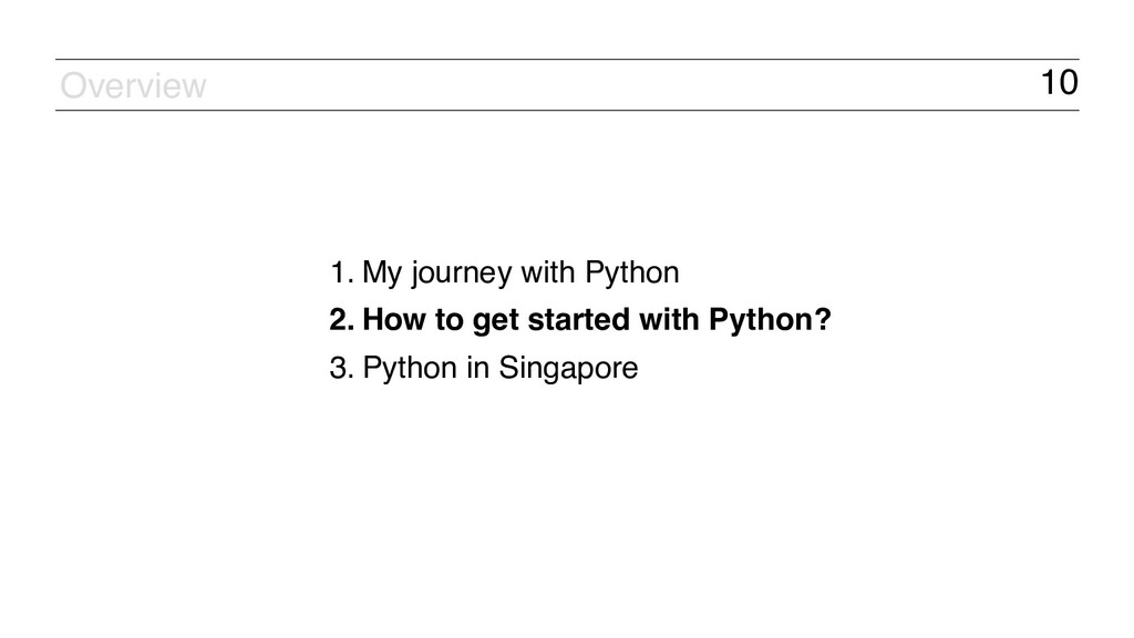 10 1. My journey with Python 2. How to get star...