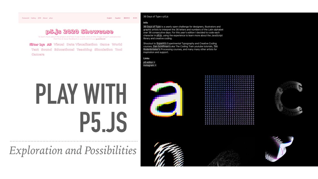 PLAY WITH   P5.JS Exploration and Possibilities