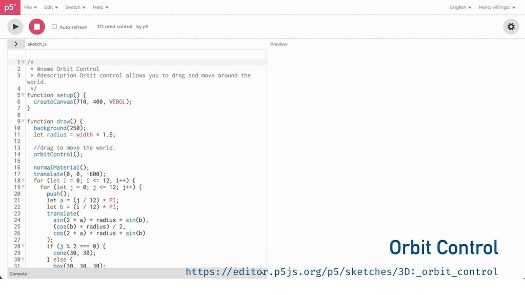 Orbit Control https: / / editor.p5js.org/p5/ske...