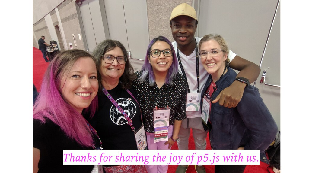 Thanks for sharing the joy of p5.js with us.