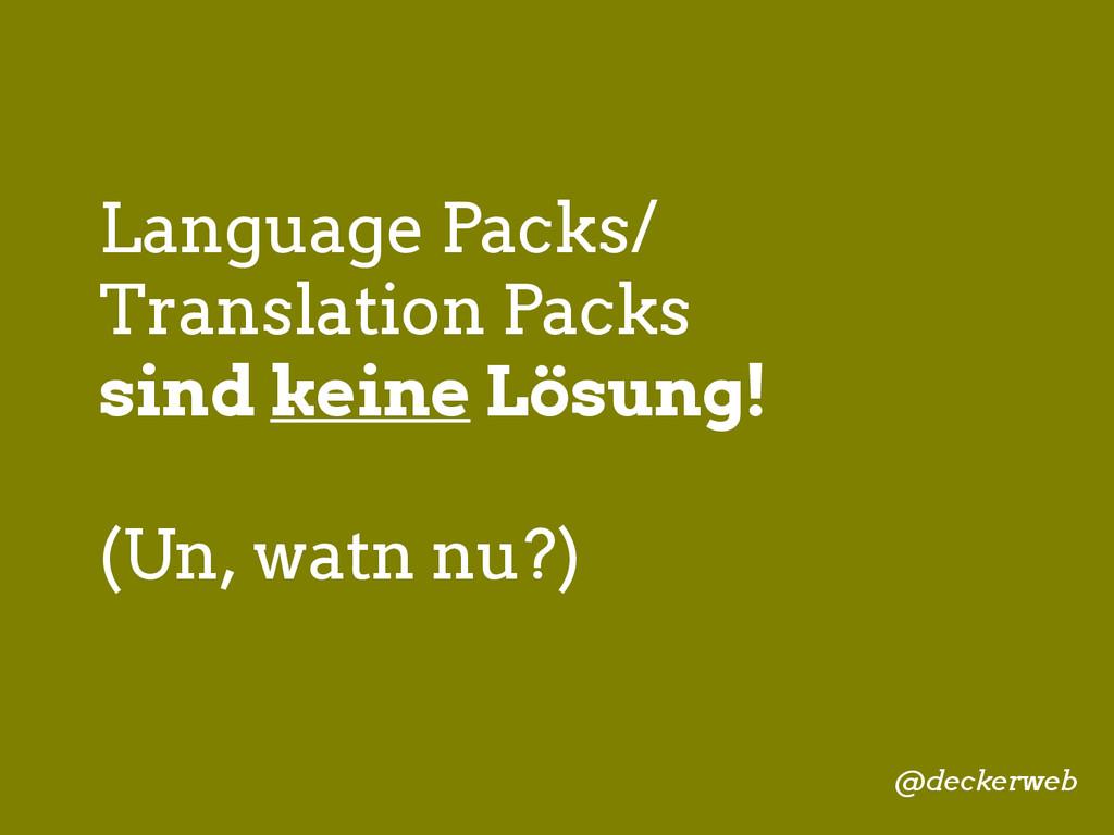 Language Packs/ Translation Packs sind keine Lö...