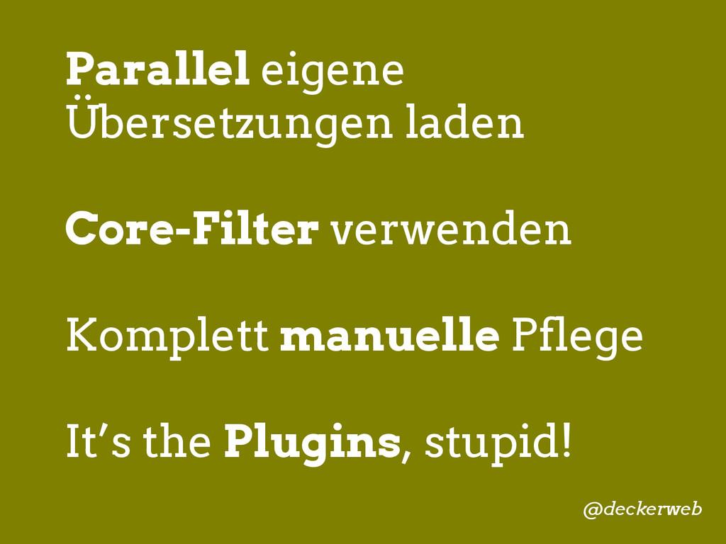 Parallel eigene Übersetzungen laden Core-Filter...