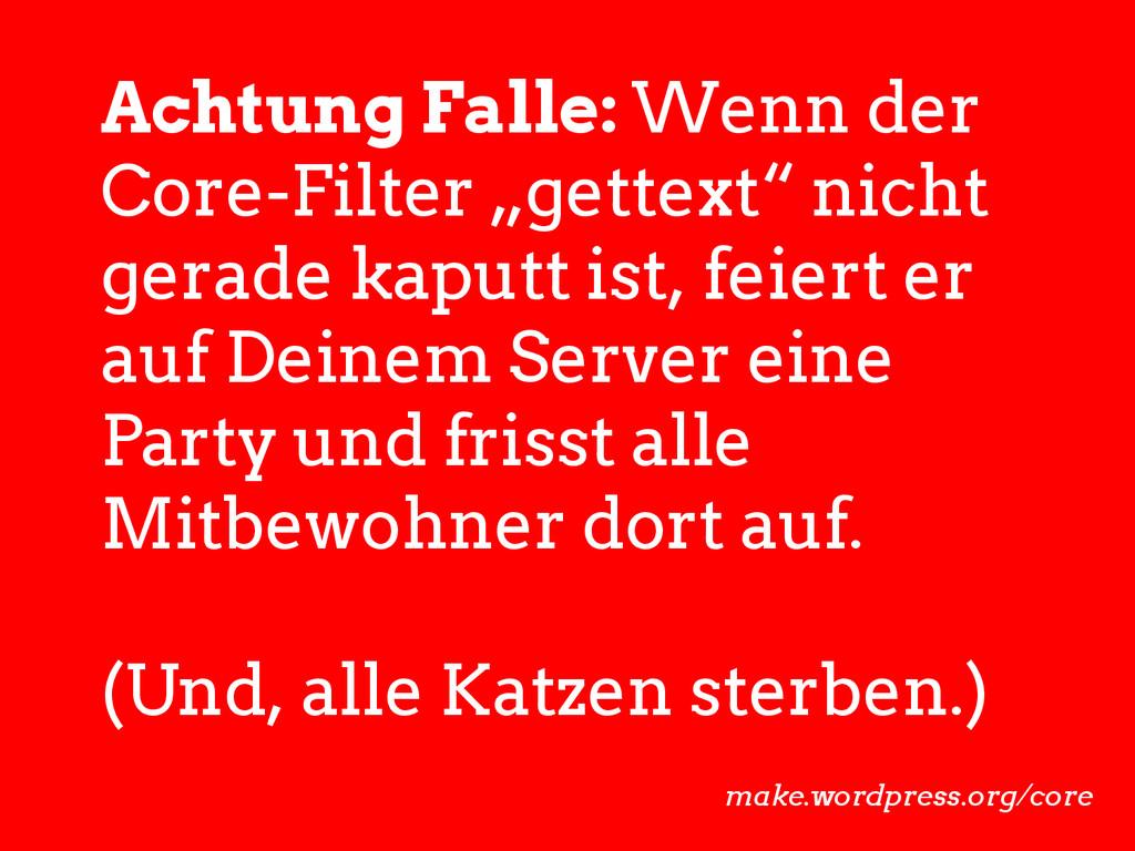"Achtung Falle: Wenn der Core-Filter ""gettext"" n..."