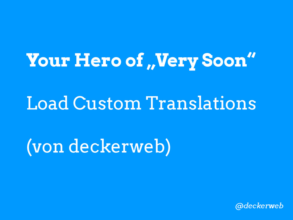 "Your Hero of ""Very Soon"" Load Custom Translatio..."