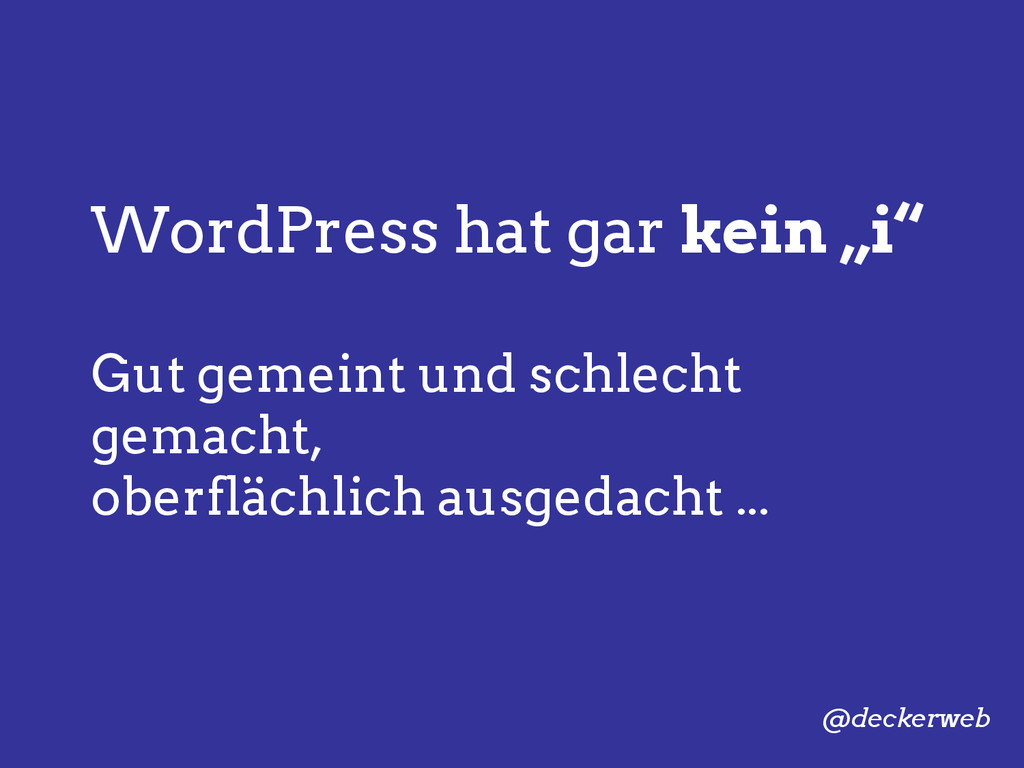 """WordPress hat gar kein """"i"""" Gut gemeint und schl..."""