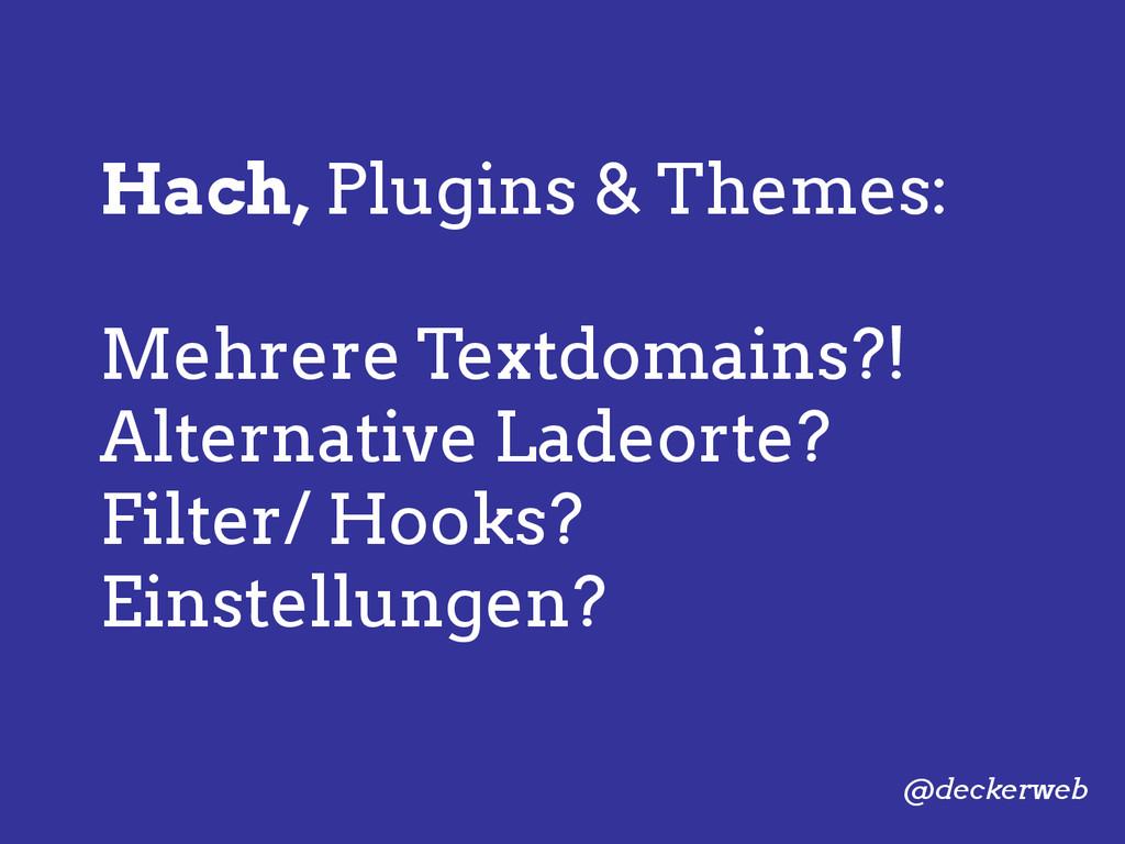 Hach, Plugins & Themes: Mehrere Textdomains?! A...