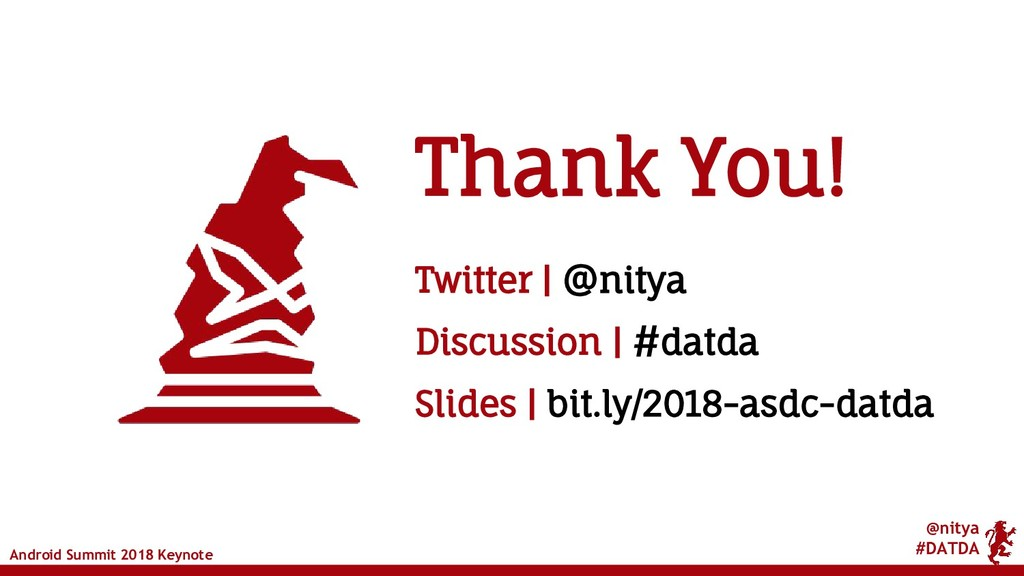 @nitya #DATDA Android Summit 2018 Keynote Thank...