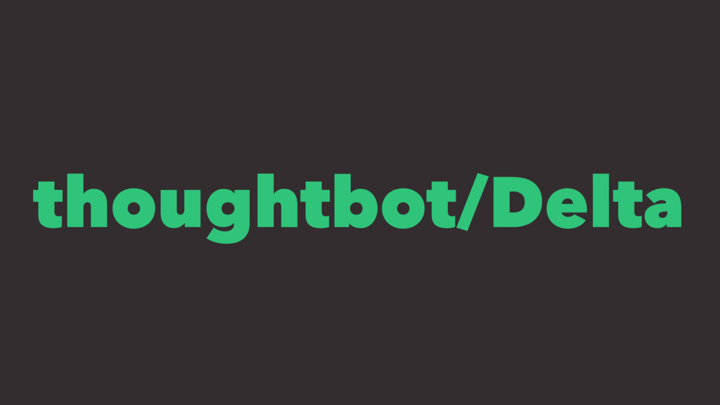 thoughtbot/Delta