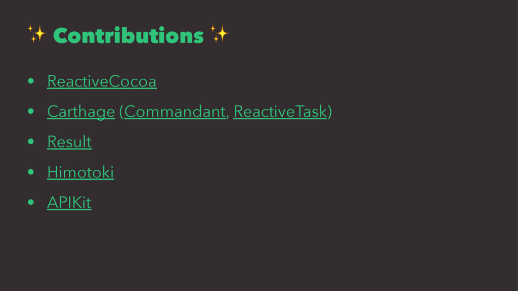✨ Contributions ✨ • ReactiveCocoa • Carthage (C...