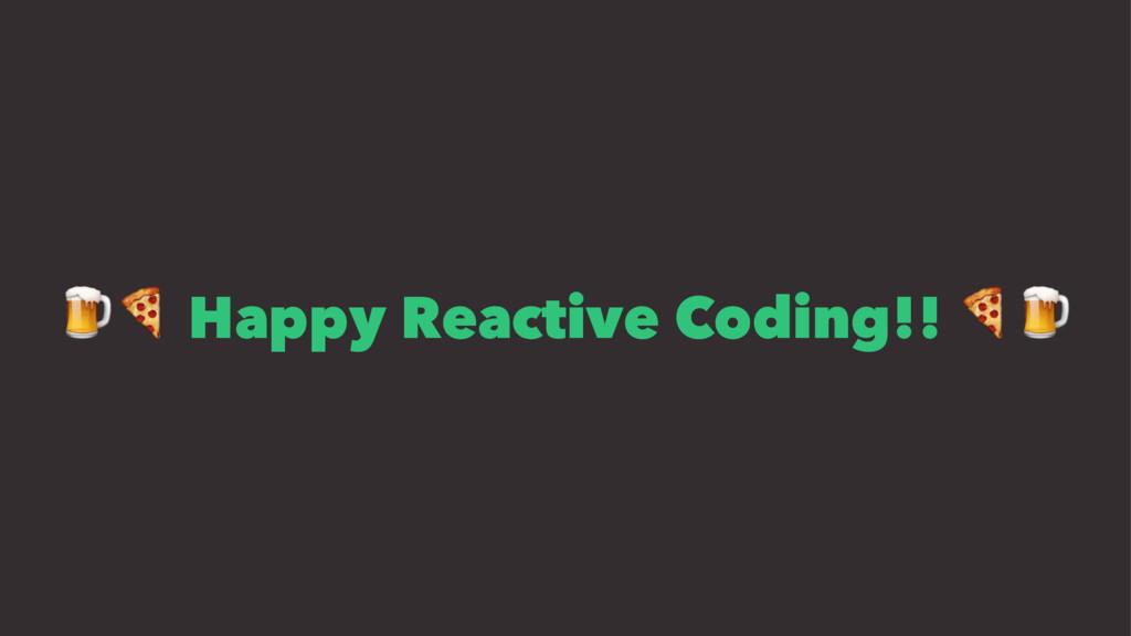 """!"""" Happy Reactive Coding!! """"!"""