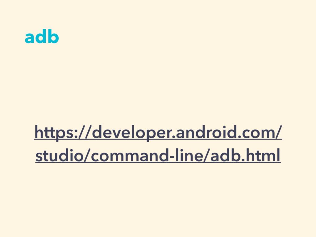 adb https://developer.android.com/ studio/comma...
