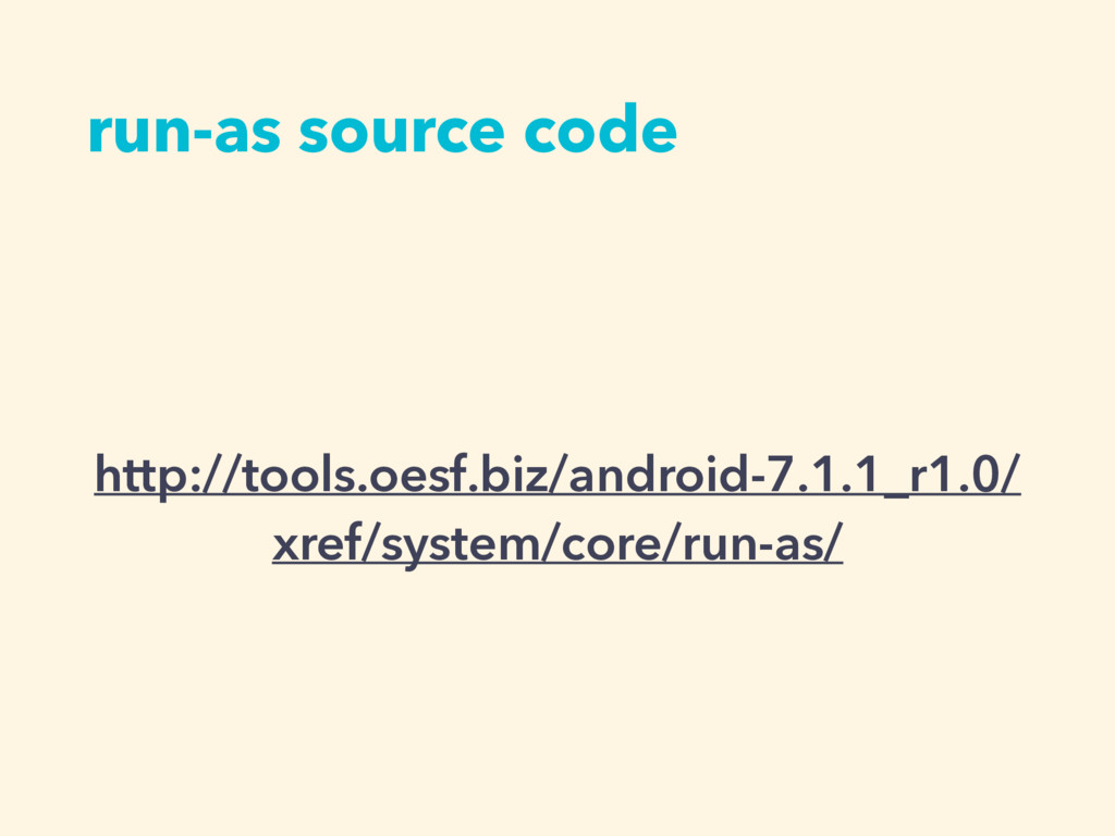 run-as source code http://tools.oesf.biz/androi...